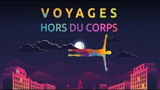Voyages Hors du Corps : Extrait Offert
