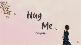 Download lagu (Rom | Engsub | Vietsub)「Sohyang - Hug Me」
