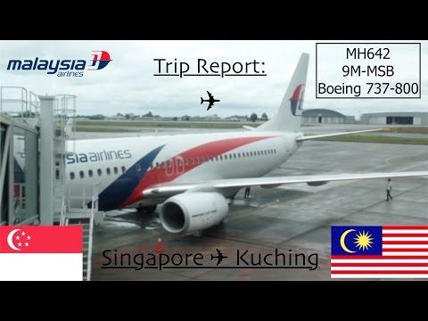 [Trip Report] Malaysia Airlines MH642-643  Singapore- Kuching-Singapore  B737-800
