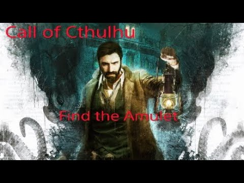 Call of Cthulhu Find the Amulet. |