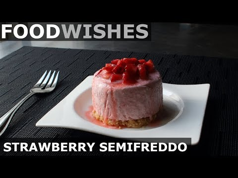 Strawberry Semifreddo - Food Wishes