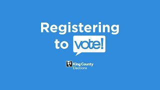 Registering to Vote - King County Elections