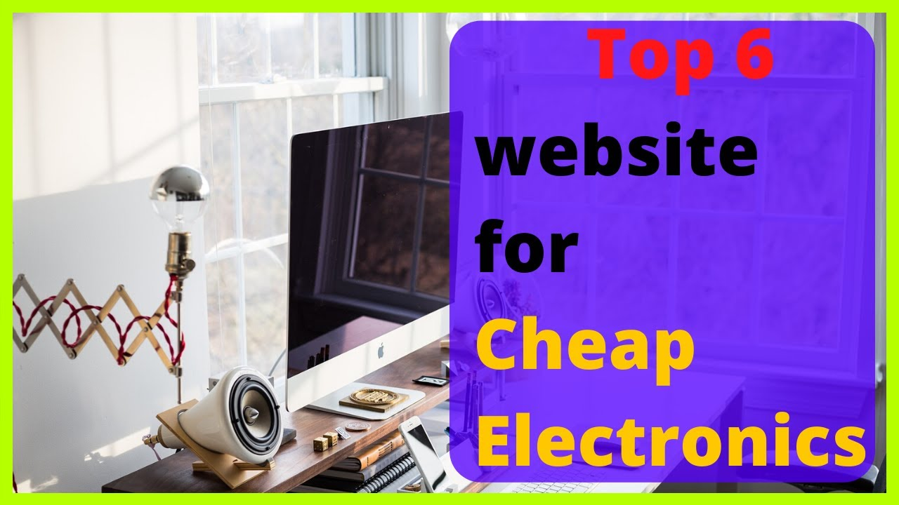 Top 6 Best Online Shopping Sites for Cheap Electronics - YouTube