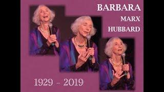 Barbara Marx Hubbard Memorial April 30, 2019