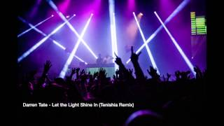 Darren Tate - Let The Light Shine In (Tenishia Remix)