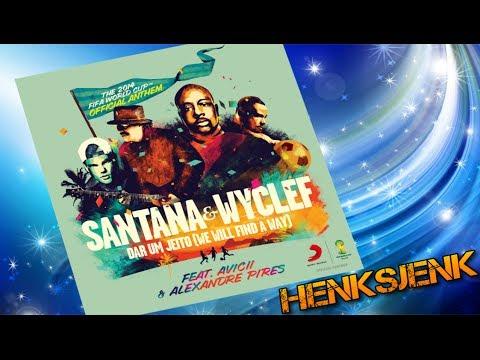 Santana & Wyclef feat. Avicii & Alexandre Pires - Dar um Jeito (We Will Find a Way)