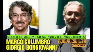 Giorgio Bongiovanni, Marco Columbro - Siamo prossimi ad un Nuovo Rinascimento