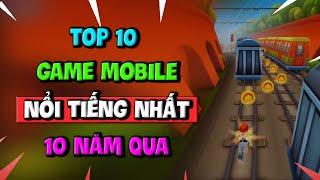 Top 10 Game Mobile Nổi Tiếng Nhất Thế Giới Trong 1 Thập Kỷ Qua | Toại Tinh Tế