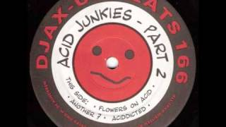 Acid Junkies - Flowers On Acid