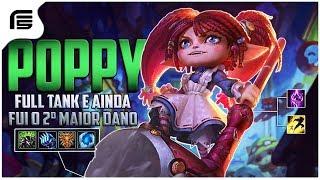 FUI O SEGUNDO MAIOR DANO FAZENDO FULL TANK - POPPY TOP GAMEPLAY - League of Legends - [ PT-BR ]