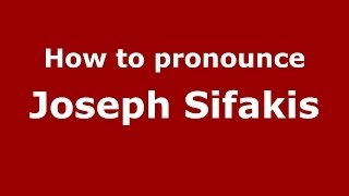 How to Pronounce Joseph Sifakis - PronounceNames.com