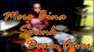 Mere Bina - Crook - Spunk Version - Drum Cover by Aditya Dey