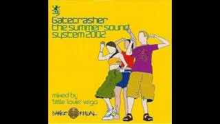Gatecrasher: The Summer Sound System 2002 mixed by