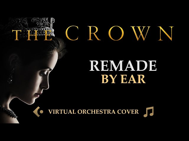 The Crown - Main Title Cover - Netflix OST Remade By Ear
