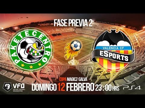 Valencia CF eSports - Paketecentro CF | VFO Spain Copa Magicz-Salva