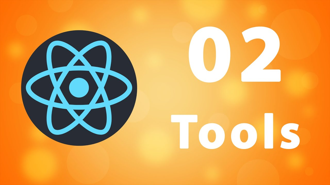 React Complete Guide: 2- Install Tools