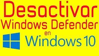 ✅[ TUTORIAL ] Desactivar Windows Defender en Windows 10