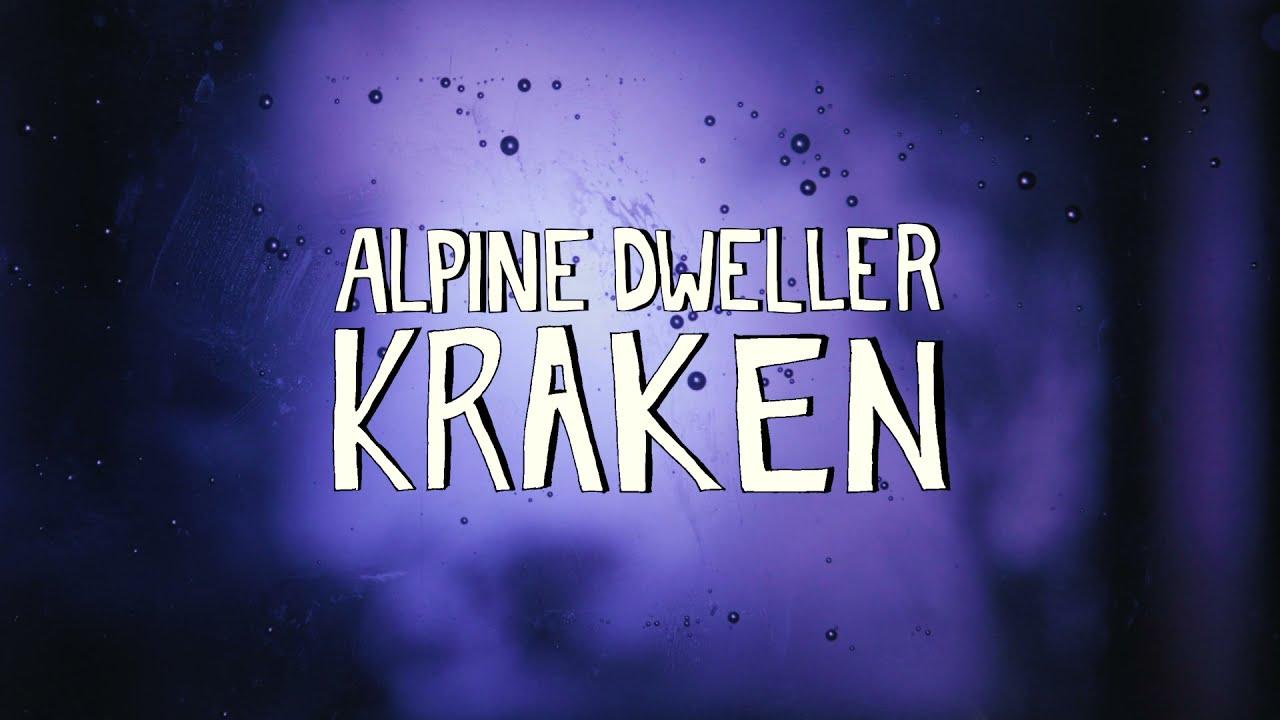 ALPINE DWELLER - Kraken [official]