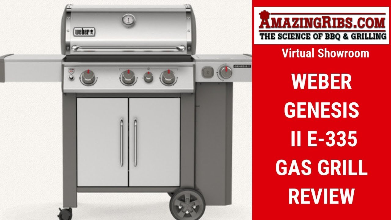 Weber Genesis Ii E 335 Gas Grill Review Part 1 Virtual Showroom Youtube