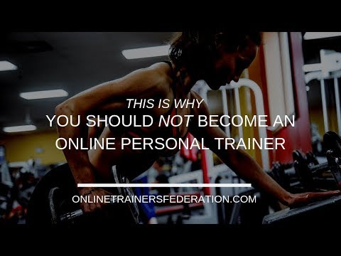 Do NOT Become an Online Personal Trainer