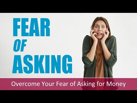 How to Overcome Your Fear of Asking for Money