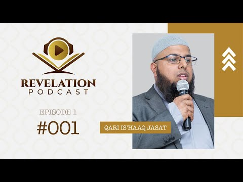 #Revelation EP 1 ft Qari Is'Haaq Jasat | NHA UK, My Qur'an Journey, 365 Tips & More!