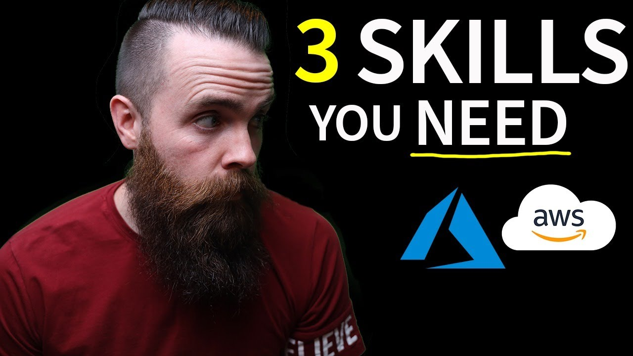 3 skills you NEED for the CLOUD (AWS, Microsoft Azure)