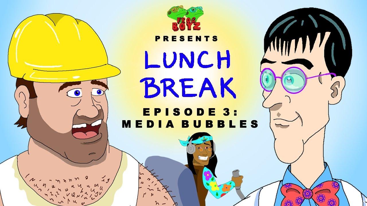 Lunch Break | Original Webseries | Episode 3 | Media Bubbles