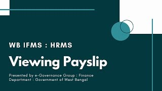Viewing payslip from ess log in (hrms: wbifms)