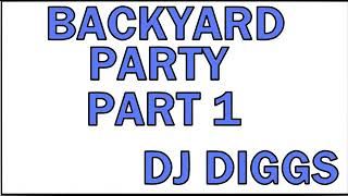 FIRE UP THE GRILL, CALL THE FAMILY...MUSIC FOR EVERBODY....DJ DIGGS