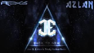 James Egbert - Back To New (Alex S. & Azlan's Totally Radical Remix)