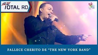 """Fallece Cherito De """"The New York Band"""""""