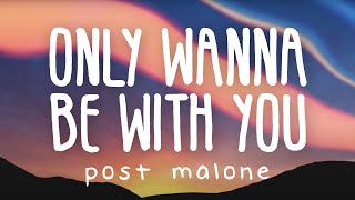 Popular Post Malone - Only Wanna Be With You Related to Songs