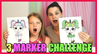 3 MARKER CHALLENGE with LOL DOLLS and MY MOM!
