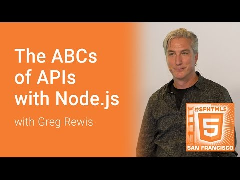 The ABCs Of APIs With Node.js With Greg Rewis