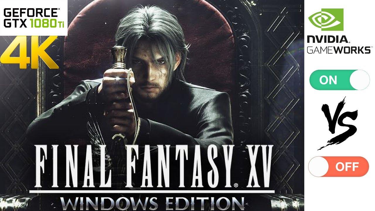 [4K] Final Fantasy XV Windows Edition Nvidia GameWorks Off VS On