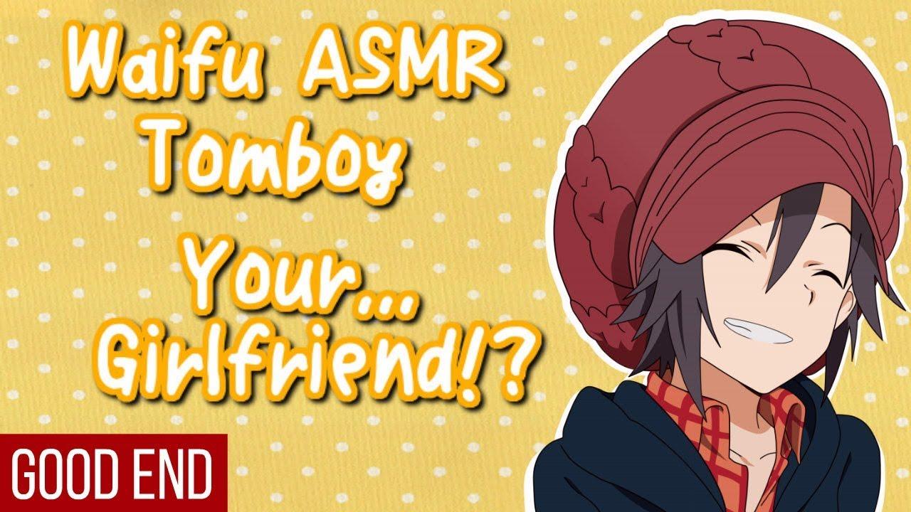 ♥ Waifu ASMR   GOOD END: Your... Girlfriend!?   TOMBOY  【ROLEPLAY / ASMR】♥