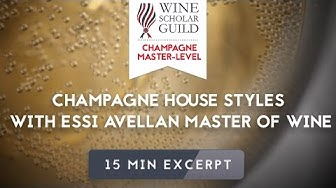Champagne House Styles with Essi Avellan Master of Wine