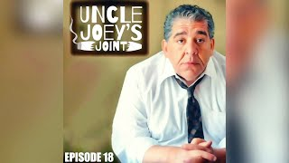 #018 - UNCLE JOEY'S JOINT by Joey Diaz