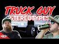10 Types of Truck Guys