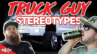 10 Types of Truck Guys