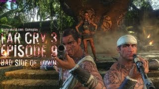 Far Cry 3 - Episode 9 - Bad Side Of Town & Keeping Busy PC Gameplay Walkthrough Commentary