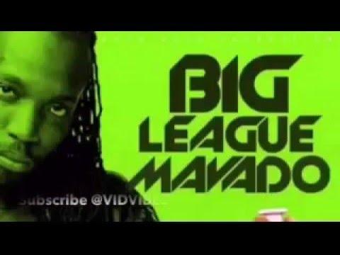 Mavado - Big League (CLEAN) Cure Pain Riddim - January 2016