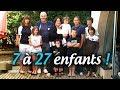 De 7 à 27 enfants : des familles vraiment très nombreuses - partie 1