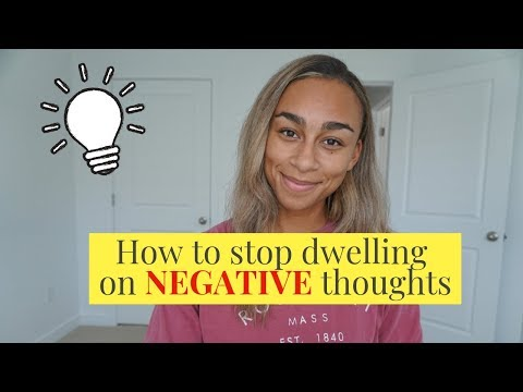3 WAYS TO STOP DWELLING ON NEGATIVE THOUGHTS