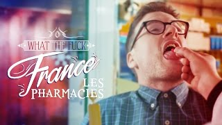 What The Fuck France - Les Pharmacies thumbnail