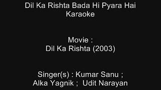 Dil Ka Rishta Bada Hi Pyara Hai - Karaoke - Dil Ka Rishta (2003) - Kumar Sanu , Alka, Udit Narayan