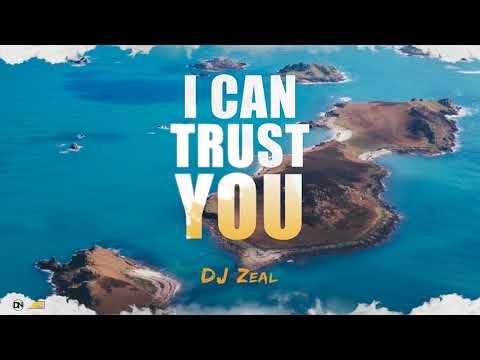 DJ Zeal-  I Can Trust You Official Audio | Gospel Soca Reggaeton 2018
