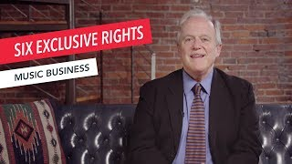 Copyright for Musicians: The Six Exclusive Rights | Part 2/5 | Q&A | Music Business