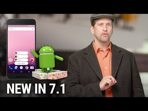 What's New in Android 7.1